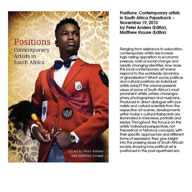 Positions: Contemporary artists in South Africa Paperback – November 19, 2010 by Peter Anders (Editor),  Matthew Krouse (Editor)